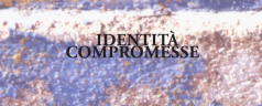 IDENTITA&#8217; COMPROMESSE