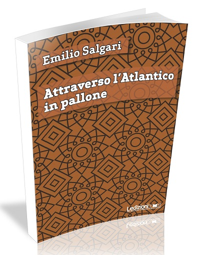 Emilio Salgari - Attraverso l'Atlantico in pallone (2018)